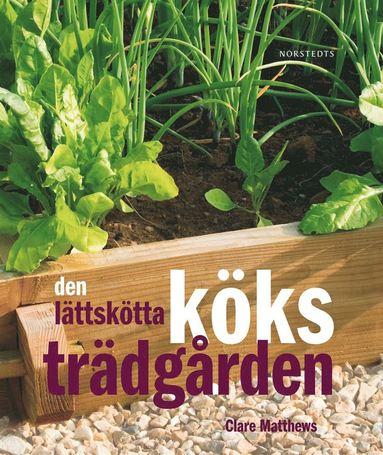 bokomslag Den lättskötta köksträdgården