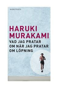 bokomslag Vad jag pratar om när jag pratar om löpning