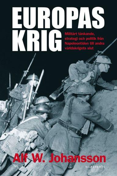 bokomslag Europas krig : militärt tänkande, strategi och politik från Napoleontiden till andra världskrig