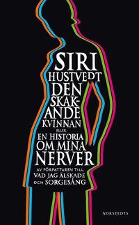 bokomslag Den skakande kvinnan : eller en historia om mina nerver