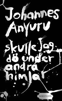 bokomslag Skulle jag dö under andra himlar