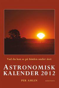 Astronomisk kalender 2012 : vad du kan se på himlen under året