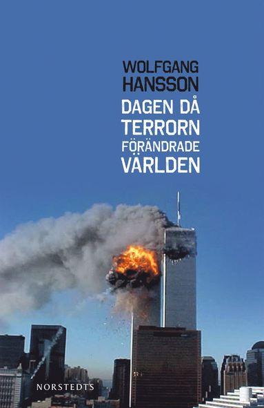 bokomslag Dagen då terrorn förändrade världen