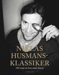bokomslag Niklas husmansklassiker : 100 recept du bara måste kunna