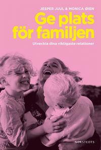 bokomslag Ge plats för familjen : utveckla dina viktigaste relationer