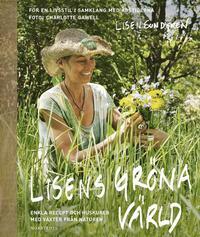 bokomslag Lisens gröna värld : enkla recept och huskurer med växter från naturen