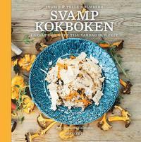 bokomslag Svampkokboken : enkelt och gott till vardag och fest