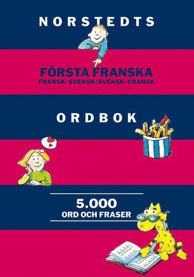 bokomslag Norstedts första franska ordbok : Fransk-svensk/Svensk-fransk 5 000 ord och