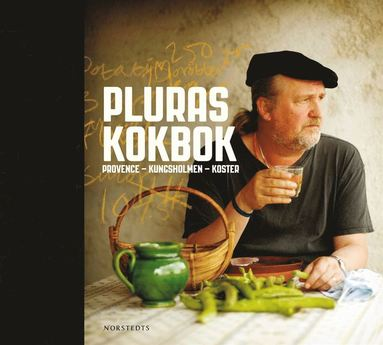 bokomslag Pluras kokbok : Provence - Kungsholmen - Koster