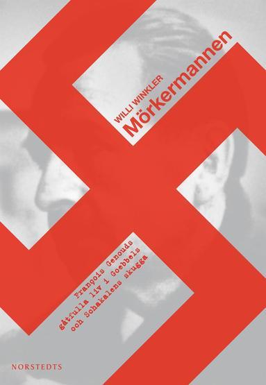 bokomslag Mörkermannen : Francois Genouds gåtfulla liv i Goebbels och Schakalens skugga