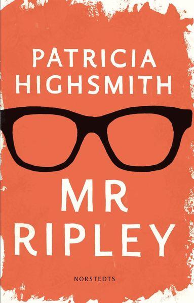 bokomslag Mr Ripley : en man med många talanger / en man utan samvete / en man med onda avsikter