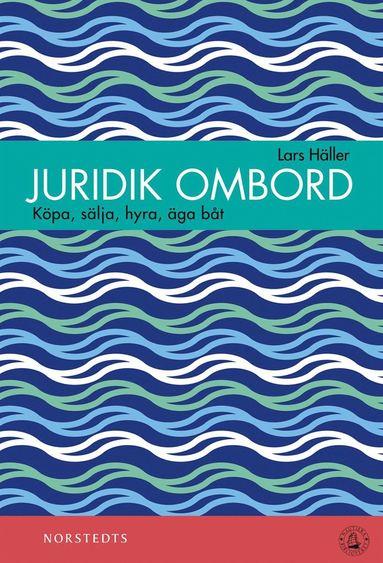 bokomslag Juridik ombord : köpa, sälja, äga, hyra båt
