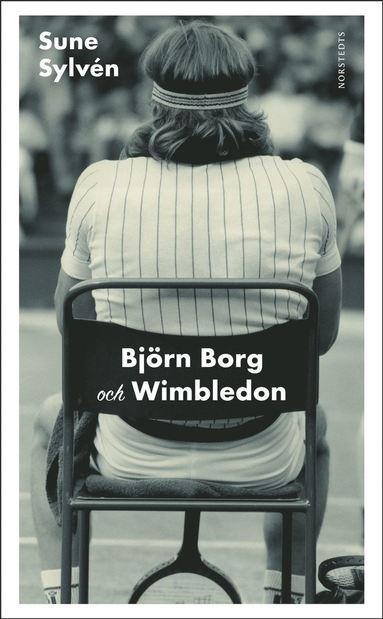 bokomslag Björn Borg och Wimbledon