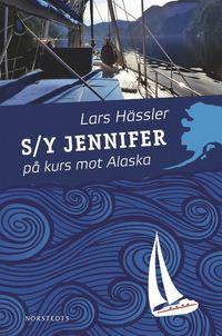 bokomslag S/Y Jennifer på kurs mot Alaska