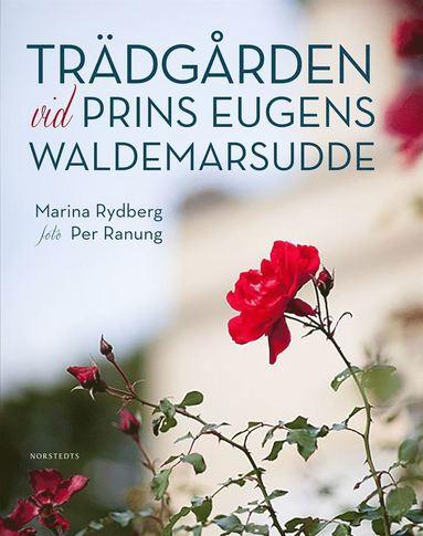 bokomslag Trädgården vid Prins Eugens Waldemarsudde