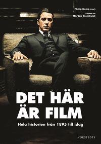 bokomslag Det här är film : hela historien från 1895 till idag