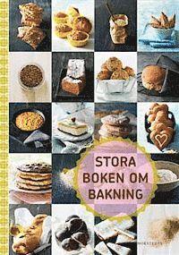 bokomslag Stora boken om bakning : doften av nybakat!