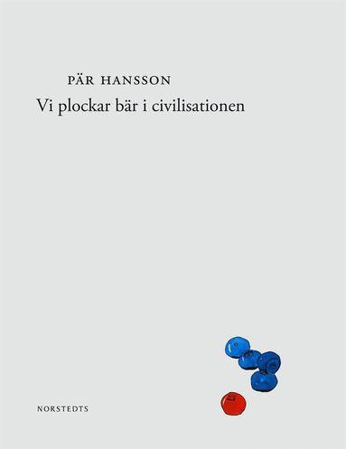 bokomslag Vi plockar bär i civilisationen