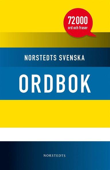 bokomslag Norstedts svenska ordbok : [72.000 ord och fraser]