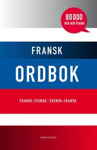 bokomslag Fransk ordbok : fransk-svensk / svensk-fransk : 80 000 ord och fraser