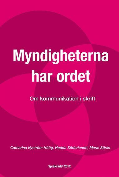 bokomslag Myndigheterna har ordet : Om kommunikation i skrift