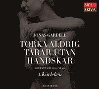 bokomslag Torka aldrig tårar utan handskar : 1. Kärleken