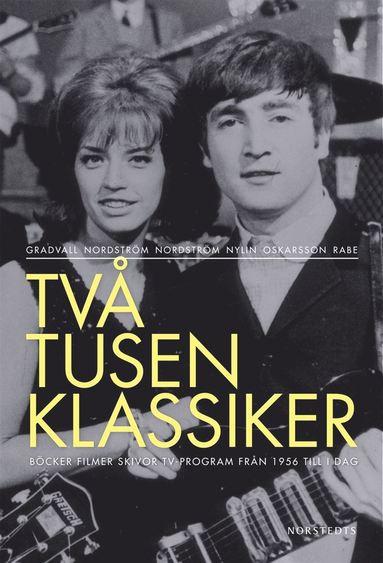 bokomslag Två tusen klassiker : böcker filmer skivor tv-program från 1956 till i dag (2 vol)
