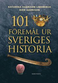 bokomslag 101 föremål ur Sveriges historia