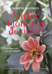 Varför blommar det inte? 300 frågor och svar om trädgård
