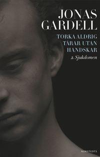 bokomslag Torka aldrig tårar utan handskar : 2. Sjukdomen