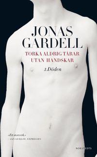bokomslag Torka aldrig tårar utan handskar : 3. Döden