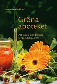 bokomslag Gröna apoteket : att bruka och bereda terapeutiska örter
