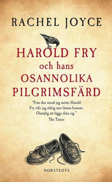 bokomslag Harold Fry och hans osannolika pilgrimsfärd
