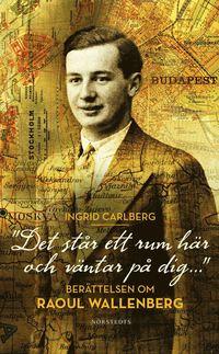 bokomslag Det står ett rum här och väntar på dig ...: berättelsen om Raoul Wallenberg
