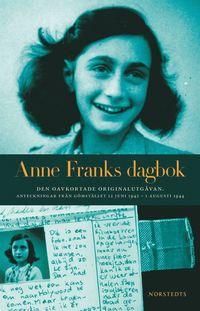 bokomslag Anne Franks dagbok : den oavkortade originalutgåvan : anteckningar från gömstället 12 juni 1942 - 1 augusti 1944