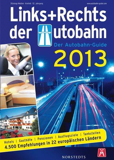 bokomslag Links und Rechts der Autobahn 2013