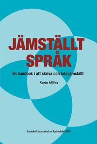 Jämställt språk : en handbok i att skriva och tala jämställt