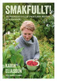 bokomslag Smakfullt! : en trädgård full av frukt, bär, nötter och kryddor