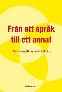 bokomslag Från ett språk till ett annat : Om översättning och tolkning