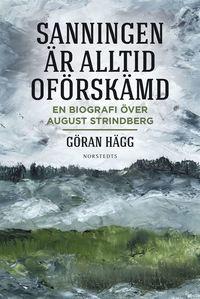 bokomslag Sanningen är alltid oförskämd : en biografi över August Strindberg