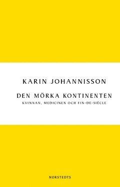 bokomslag Den mörka kontinenten : kvinnan, medicinen och fin-de-siècle