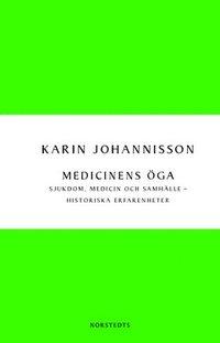 bokomslag Medicinens öga : sjukdom, medicin och samhälle - historiska erfarenheter