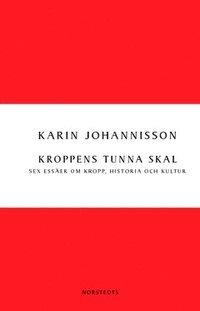 bokomslag Kroppens tunna skal : sex essäer om kropp, historia och kultur