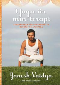 bokomslag Yoga är min terapi : yogaprogram för din kroppstyp baserat på ayurveda