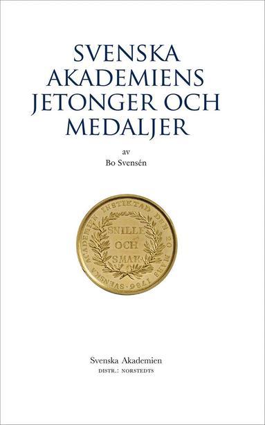 bokomslag Svenska Akademiens jetonger och medaljer