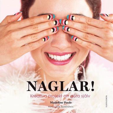 bokomslag Naglar! : kreativa projekt att göra själv