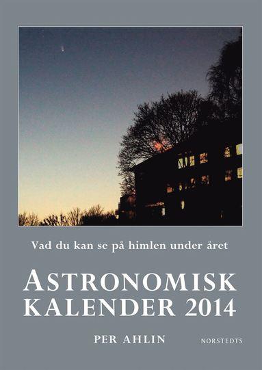 bokomslag Astronomisk kalender 2014 : vad du kan se på himlen under året