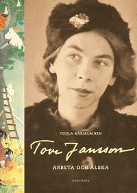 bokomslag Tove Jansson : arbeta och älska