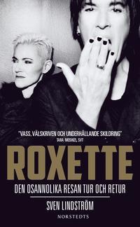 bokomslag Roxette : den osannolika resan tur och retur