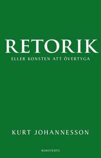 bokomslag Retorik eller konsten att övertyga